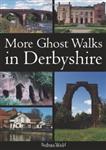 More Ghost Walks in Derbyshire