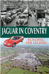 Jaguar in Coventry. Buildng the Legend