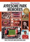 Ayresome Park Memories, 20th Anniversary Edition