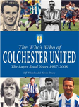 The Who's Who of Colchester United - The Layer Road Years
