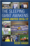 The Sleeping Giant Awakens - Leeds United 2016-17.