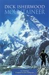 Dick Isherwood Mountaineer: An Anthology