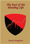 The Rest of Me Bleeding Life