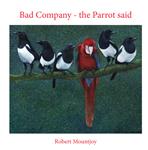 Bad Company - The Parrot said
