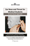 Ear Nose and Throat for Medical Students: A case-based approach