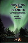 Housing your Planets: Everyday interpretations and spiritual perspectives