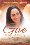 Give us our daily BREAD: Healthy mind, healthy spirit