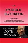 An Apostolic Handbook: Volume One Guidance on Faith and Order in the Apostolic Pastoral Congress