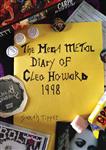 The Mega Metal Diary of Cleo Howard 1998
