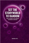Set the Storyworld to Random: How to Connect with Modern Transmedia Audiences