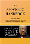 An Apostolic Handbook: Volume Three Ancient Prayer Secrets of the First Apostles and The Early Church