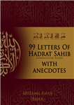 99 Letters of Hadrat Sahib: with Anecdotes