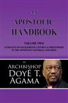 An Apostolic Handbook: Volume Two - Guidance on Sacraments, Liturgy and Priesthood in the Apostolic Pastoral Congress