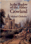 In the Shadow of the Abbey: Crowland
