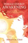 Female Energy Awakening: The path of the Worldwide Womb Blessing back to Authentic Femininity