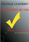 Strategic Leadership in the Charity Sector: A Collection of Perspectives
