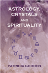 Astrology, Crystals and Spirituality