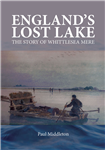 England's Lost Lake: The Story of Whittlesea Mere