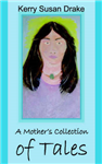 A Mother's Collection of Tales