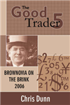 The Good Trader V: Brownovia on the Brink