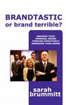 Brandtastic or Brand Terrible?