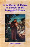 S.Anthony of Padua: In Search of the Evangelical Doctor