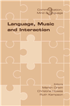 Language, Music and Interaction