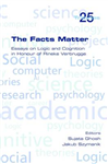 The Facts Matter: Essays on Logic and Cognition in Honour of Rineke Verbrugge