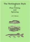 The Nottingham Style of Float Fishing and Spinning