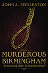 Murderous Birmingham: The Executed of the Twentieth Century