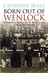 Born Out of Wenlock. William Penny Brookes and the British origins of the modern Olympics