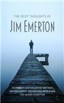 The Deep Thoughts of Jim Emerton