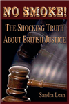 NO SMOKE: The Shocking Truth About British Justice