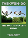 TAEKWON-DO: The Way To Success, Vol 1, Fundamentals