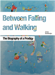 Between Falling and Walking