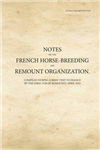 Notes on the French Horse-Breeding & Remount Organization