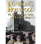 London's Hollywood: The Gainsborough Studio in the Silent Years