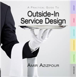 A Practical Guide to Outside-In Service Design