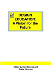 Design Education: A Vision for the Future