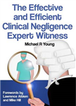 The Effective and Efficient Clinical Negligence Expert Witness