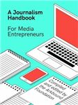 A Journalism Handbook for Media Entrepreneurs