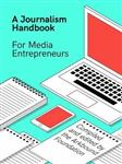 A Journalism Handbook for Media Entrepreneurs