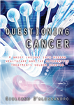Questioning Cancer