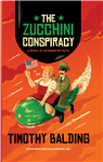 The Zucchini Conspiracy: A Novel of Alternative Facts