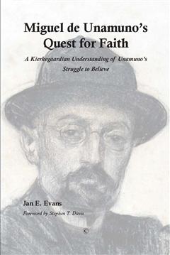 Miguel de Unamunos Quest for Faith