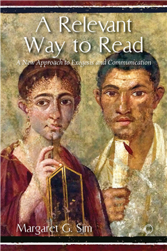 A Relevant Way to Read: A New Approach to Exegesis and Communication