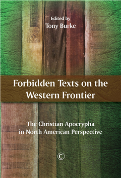 Forbidden Texts on the Western Frontier: The Christian Apocrypha in North American Perspective