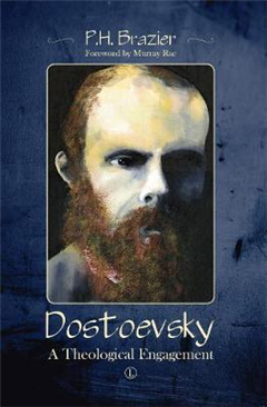 Dostoevsky: A Theological Engagement
