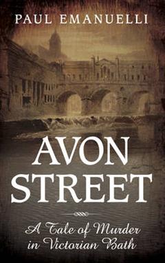 Avon Street: A Tale of Murder in Victorian Bath