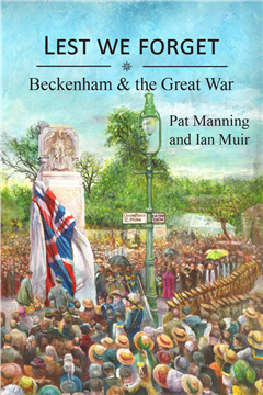 Lest we forget Beckenham & the Great War.